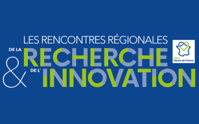 Etes-vous prêts à innover ? Participez aux Rencontres de la Recherche et de l'Innovation en Hauts-de-France !