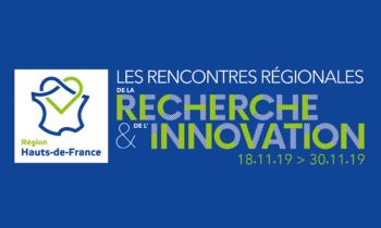 La 3ème édition des Rencontres Régionales de la Recherche et de l'Innovation, du 18 au 30 novembre 2019