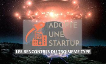 Adopte une startup : Les Rencontres du troisième type !