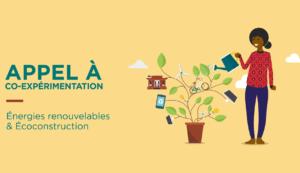 Appel à co-expérimentation – Énergies renouvelables & Écoconstruction