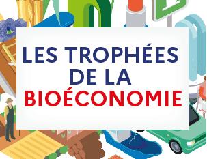Trophées de la bioéconomie : la 3ème édition est lancée !